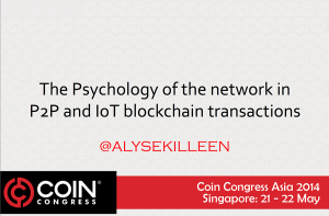 The Psychology of the Network in P2P and IoT Blockchain Transaction | Alyse KILLEEN Singapore 2014
