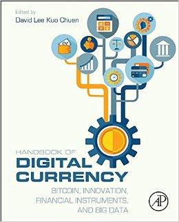 Handbook of Digital Currency, 1st Edition Bitcoin, Innovation, Financial Instruments, and Big Data
